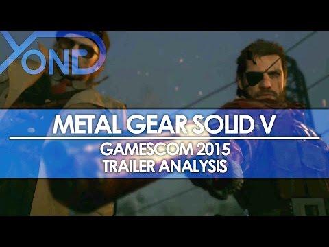 Metal Gear Solid V - Gamescom 2015 Trailer Analysis