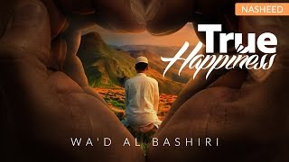 True Happiness ┇ Beautiful Nasheed ┇ Wa'd Al Bashiri ┇ TDR Production ┇