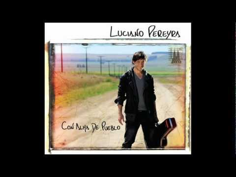 Luciano Pereyra - El Elegido - Con Alma De Pueblo video