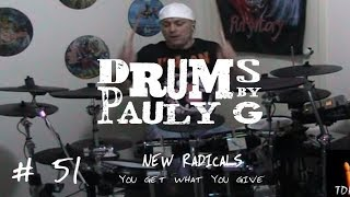 New Radicals - You Get What You Give (Drum Cover) by Paul Gherlani