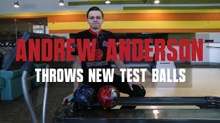 Andrew Anderson | New Bowling Ball Test