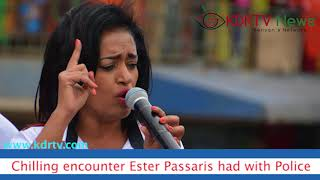 BREAKING NEWS: Chilling encounter Ester Passaris had with Police just REVEALED