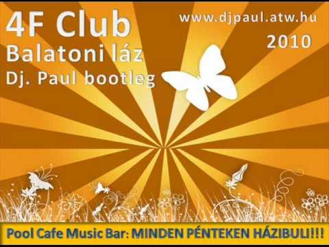 4F Club - Balatoni Láz (Dj. Paul Bootleg)