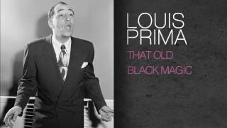 Watch Louis Prima That Old Black Magic video