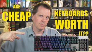 """Are cheap keyboards worth it? """"Mechanical feel"""" or mechanical?"""