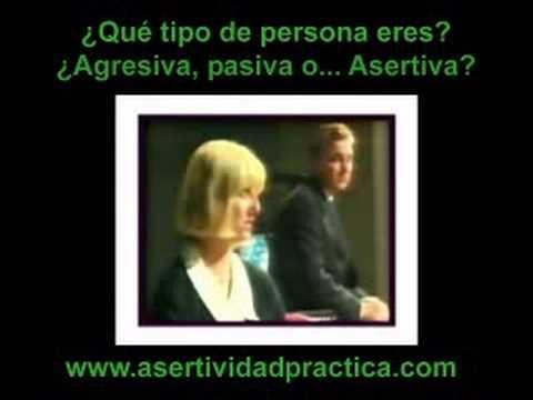 Asertividad. ¿Y tú cómo eres? ¿Agresivo, pasivo o asertivo?