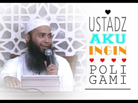 Ustadz Aku Ingin Poligami - Ust DR.Syafiq Bin Riza Bin Salim Basalamah