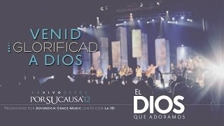 Venid, glorificad a Dios - La IBI [Video OFICIAL]