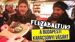 Felzabáltuk a budapesti karácsonyi vásárt!