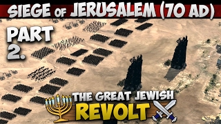 Video: The Fight for the Walls - Siege of Jerusalem (70 AD) 2/3