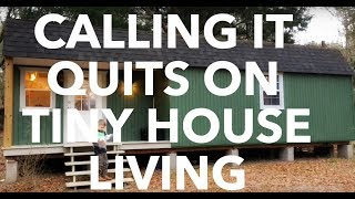 Why We're Calling It Quits On Tiny House Living