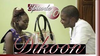 Série | Dikoon - Episode 40
