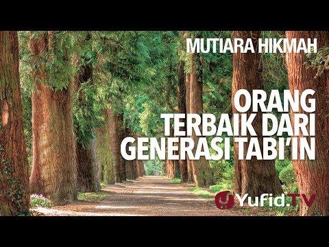 Orang Terbaik Dari Generasi Tabi'in - Ustadz Anas Burhanuddin, MA.
