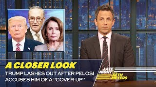"Trump Lashes Out After Pelosi Accuses Him of a ""Cover-Up"": A Closer Look"