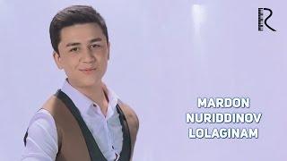 Mardon Nuriddinov - Lolaginam | Мардон Нуриддинов - Лолагинам