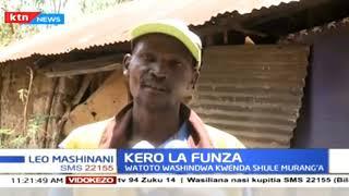 Kero La Funza: Watoto washindwa kwenda shule Murang