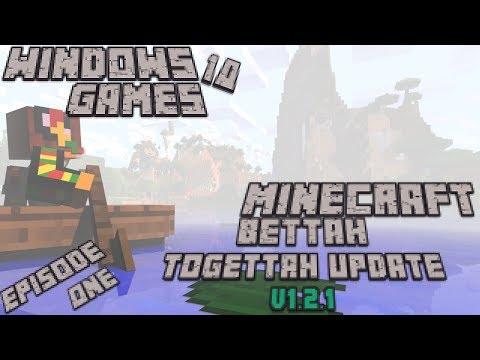Windows 10 Games SP; Minecraft Episode One, Day 1 Night 1 Better Together Update V1.2.1
