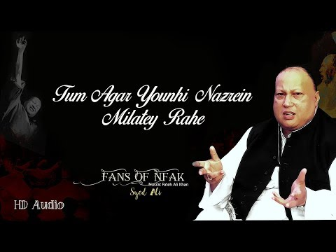 Tum Agar Younhi Nazrein Milatey Rahe | Nusrat Fateh Ali Khan | HD Audio | Fans Of NFAK