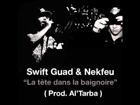 Nekfeu (1995) & Swift Guad (prod. Altarba) - La tête dans la baignoire