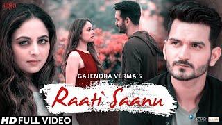 Raati Saanu Tera Ghata Fame Gajendra Verma Ft Zoya Afroz New Songs 2018 Saga Music