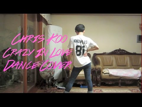 BEYONCE - CRAZY IN LOVE BY CHRIS KOO thumbnail