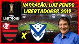 Flamengo 6 x 1 San José - Luiz Penido - Libertadores 2019 - Rádio Globo - 11/04/2019