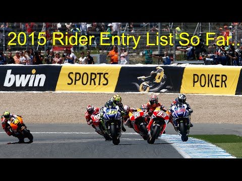 MotoGP 2015 Rider Entry List So Far...