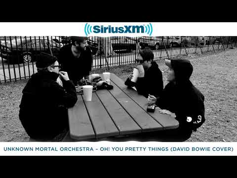 Unknown Mortal Orchestra cover Oh! You Pretty Things by David Bowie for SiriusXMU