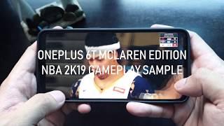 OnePlus 6T McLaren Edition NBA 2K19 Gameplay Sample