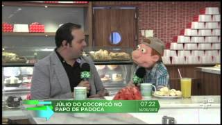 Papo de Padoca: Júlio do Cocoricó - Guia do Dia 14/06/2013