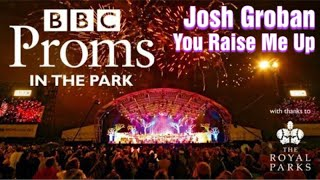 Josh Groban You Raise Me Up Live At Proms In The Park 2018