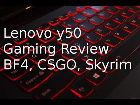 Lenovo y50 Gaming Review BF4. CSGO. Skyrim