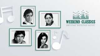Weekend Classic Collection | Old Hindi Hit Songs | Audio Jukebox