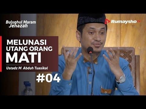 Bulughul Maram Jenazah (04) : Melunasi Utang Orang Mati - Ustadz M Abduh Tuasikal