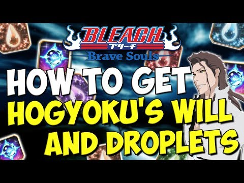 Bleach Brave Souls HOW TO OBTAIN HOGYOKU'S WILL and DROPLETS