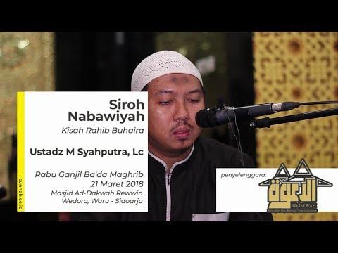 Siroh Nabawiyah : Masa Kecil Rasulullah - Ustadz Muhammad Syahputra, Lc