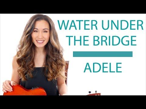 Water Under the Bridge  Adele  Ukulele TutorialLesson
