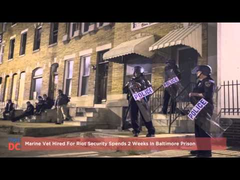 Marine Vet Hired For Riot Security Spends 2 Weeks In Baltimore Prison