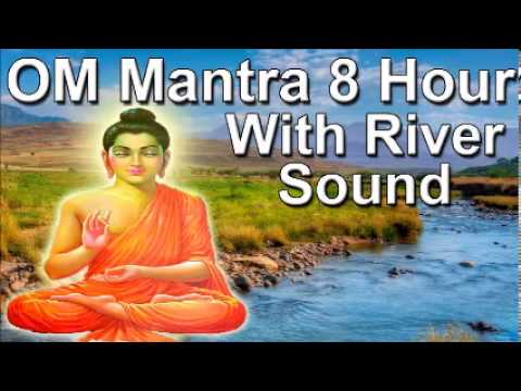 Om mantra 8hour full night meditation with river sound - Sleep...