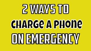 2 Ways to Charge a Phone Without Elictricity