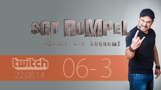 Livestream SgtRumpel #06 Part C - SgtRumpel humiliated die Community