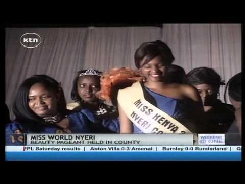 Miss Nyeri: Inter-counties Contest For The Inaugural Beauty Pageant Named Miss World Kenya 2014 video