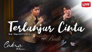 Download lagu Cakra Khan feat Ifan Govinda - Terlanjur Cinta #SalahTapiBaik