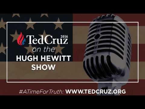 Ted Cruz goes in depth with Hugh Hewitt talking #ATimeForTruth