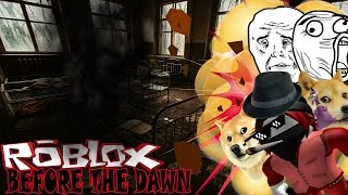 Roblox :Before The Dawn Version Extreme MLG การหนีผีและฆ่าคนแบบ MLG