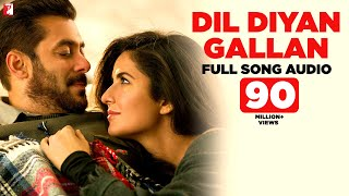 Dil Diyan Gallan - Full Song Audio | Tiger Zinda Hai | Atif Aslam | Vishal and Shekhar