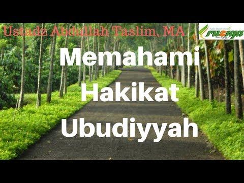 Ustadz Abdullah Taslim - Memahami Hakikat Ubudiyyah