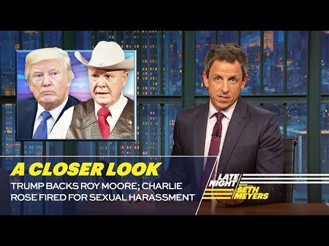 Trump Backs Roy Moore; Charlie Rose Fired for Sexual Harassment: A Closer Look