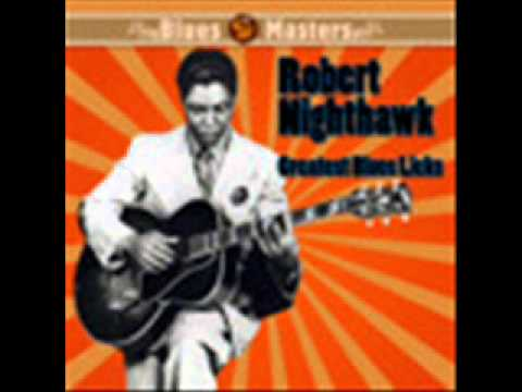 Robert Nighthawk-The Time Have Come