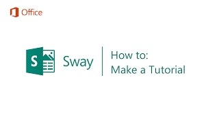 How to Make a Tutorial in Sway - Microsoft Sway Tutorials